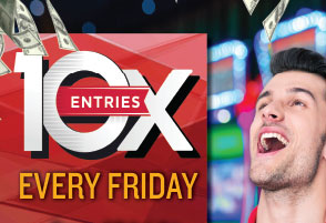 10x entries every friday promotion