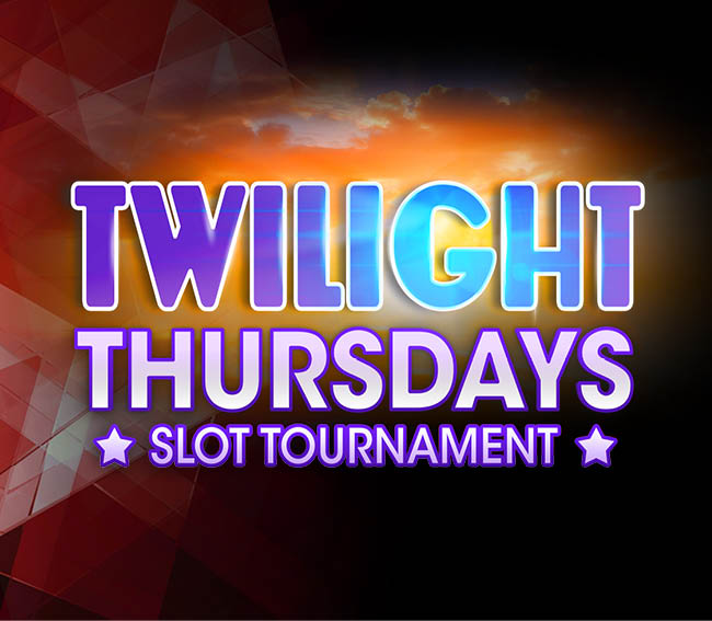 Twilight Thursday Slot Tournament