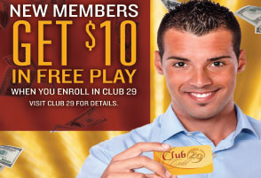 New Members Get $10 When you enroll in club 29